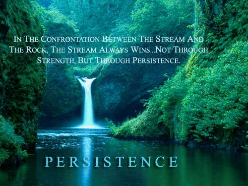 Persistence Pays Off Motivational Quotes: THE POWER OF PERSISTENCE » BelindaEvans.com